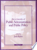 Encyclopedia of Public Administration and Public Policy: K-Z