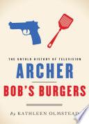 Archer and Bob's Burgers