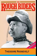 The Rough Riders By Theodore Roosevelt (Annotated Edition)