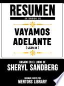 Resumen Extendido De Vayamos Adelante (Lean In) - Basado En El Libro De Sheryl Sandberg