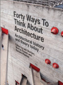 Forty Ways to Think About Architecture