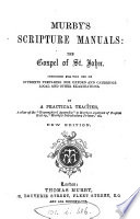 Murby S Scripture Manuals Intended For The Use Of Students Preparing For Oxford And Cambridge Local And Other Examinations By A Practical Teacher G T Bettany Var Eds 19 Pt 2 Eds Of The Comm On The Gospel Of St John