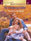 NO ORDINARY CHILD