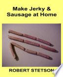 Make Jerky   Sausage at Home