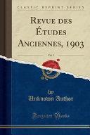 Revue des Études Anciennes, 1903, Vol. 5 (Classic Reprint)