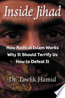 Inside Jihad How Radical Islam Works Why It Should Terrify Us How To Defeat It