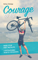 Courage To Tri Book