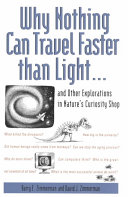 Why Nothing Can Travel Faster Than Light-- and Other Explorations in Nature's Curiosity Shop