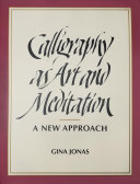 Calligraphy As Art and Meditation