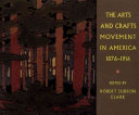The Arts and Crafts Movement in America  1876 1916
