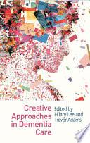 Creative Approaches In Dementia Care Book PDF
