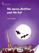 Read Online The Moon, Bollino And The Bat For Free
