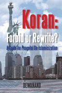Koran: Forbid Or Rewrite? a Guide for Peaceful De-Islamicization