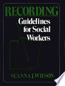 Recording  Guidelines for Social Workers