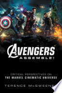 """""""Avengers Assemble!: Critical Perspectives on the Marvel Cinematic Universe"""" by Terence McSweeney"""
