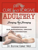 Can We Cure and Forgive Adultery? Staying Not Straying ebook