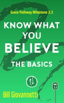 Know What You Believe Grace Pathway Milestone 3 3