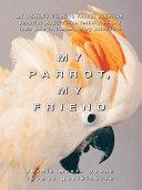 My Parrot  My Friend