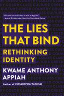 The Lies that Bind: Rethinking Identity [Pdf/ePub] eBook