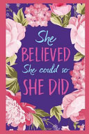 She Believed She Could So She Did Book