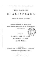 The Boudoir Shakespeare  prepared for reading aloud  ed  by H  Cundell   8 plays  Cymbeline  Merchant of Venice  As you likeit  King Lear  Much ado about nothing  Romeo and Juliet  Twelfth night and King John  3 vols  in 4 pt