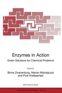 Enzymes in Action Green Solutions for Chemical Problems