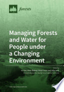 Managing Forests and Water for People under a Changing Environment Book