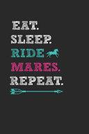 Eat Sleep Ride Horses Repeat Notebook   Mare Horse Journal Planner Horseman
