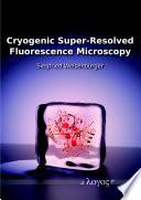 Cryogenic Super Resolved Fluorescence Microscopy