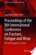 Proceedings of the 8th International Conference on Fracture  Fatigue and Wear Book