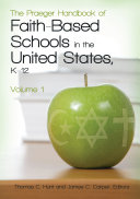 The Praeger Handbook of Faith based Schools in the United States  K 12