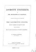 Locomotive Engineering, and the Mechanism of Railways