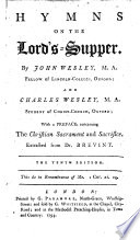 Hymns on the Lord's Supper ... With a preface concerning the Christian sacrament and sacrifice. Extracted from Dr. Brevint ... The fourth edition