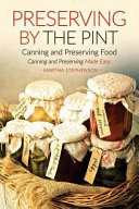 Preserving by the Pint - Canning and Preserving Food