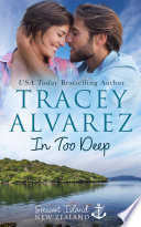 In Too Deep A Small Town Enemies To Lovers Second Chance Romance
