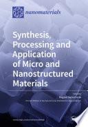 Synthesis, Processing and Application of Micro and Nanostructured Materials