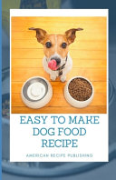 Easy To Make Dog Food Recipe
