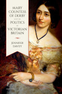 Mary  Countess of Derby  and the Politics of Victorian Britain