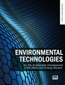 Environmental technologies for the sustainable development of the water and energy sectors Book