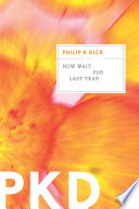 """Now Wait for Last Year"" by Philip K. Dick"