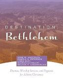 Destination, Bethlehem