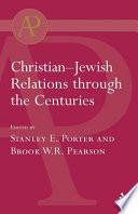 Christian Jewish Relations Through The Centuries
