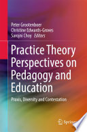 Practice Theory Perspectives On Pedagogy And Education Book
