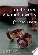 Torch-Fired Enamel Jewelry for Beginners