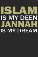 Islam Is My Deen Jannah Is My Dream  Notebook Journal Diary 110 Lined Page