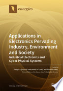 Applications in Electronics Pervading Industry, Environment and Society— Industrial Electronics and Cyber Physical Systems