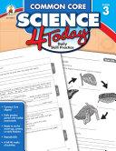 Common Core Science 4 Today, Grade 3