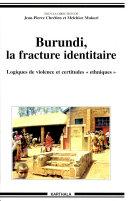 Burundi, la fracture identitaire