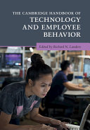 The Cambridge Handbook of Technology and Employee Behavior
