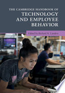 """The Cambridge Handbook of Technology and Employee Behavior"" by Richard N. Landers"